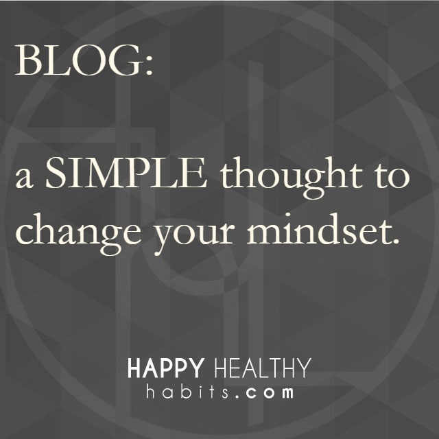 Blog - Simple Thought to Change Your Mindset